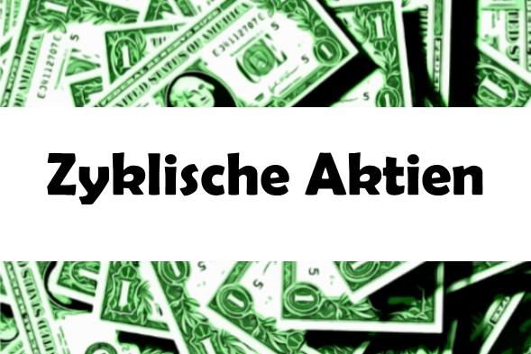 Zyklische Aktien Liste 2021: Dividende, Value, Cycle